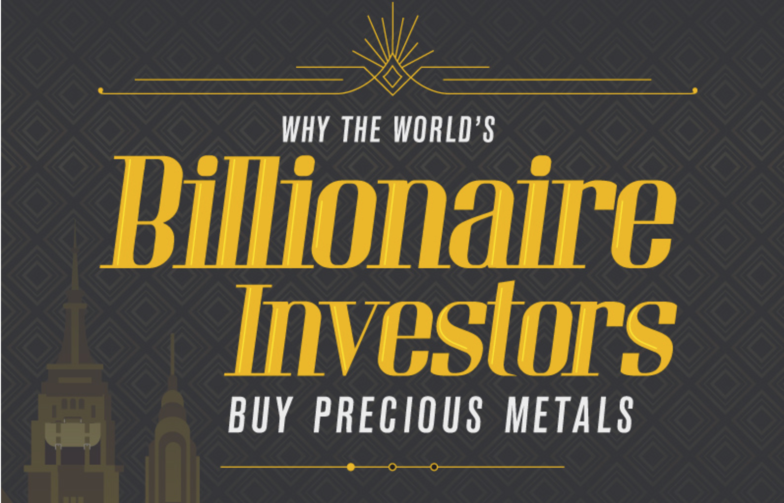 Why the World's Billionaire Investors Buy Precious Metals